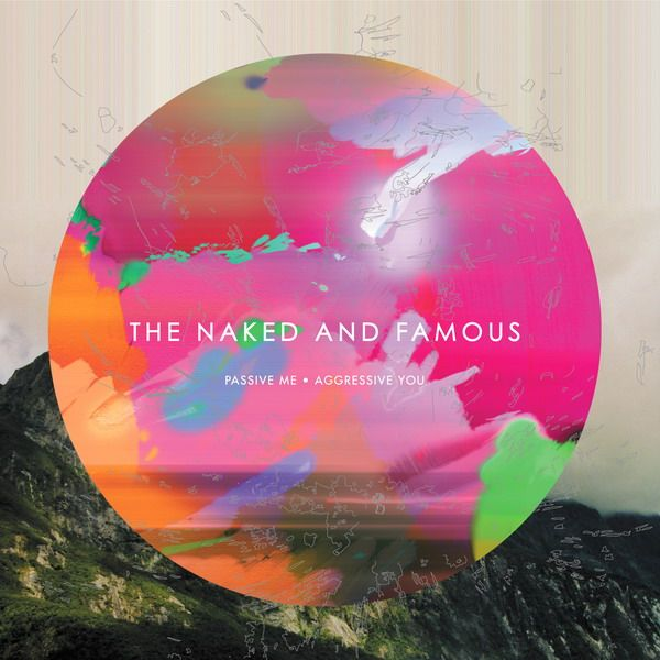 The Naked And Famous – Passive Me,Aggressive You