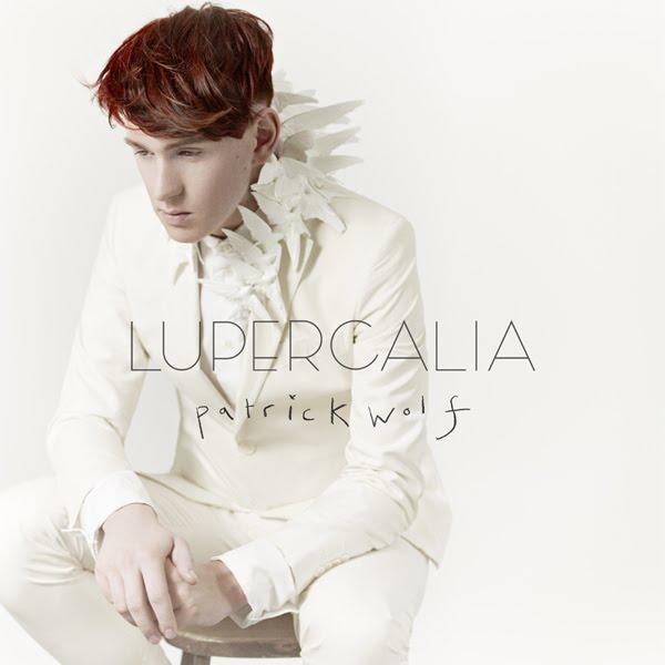 Patrick Wolf – Lupercalia