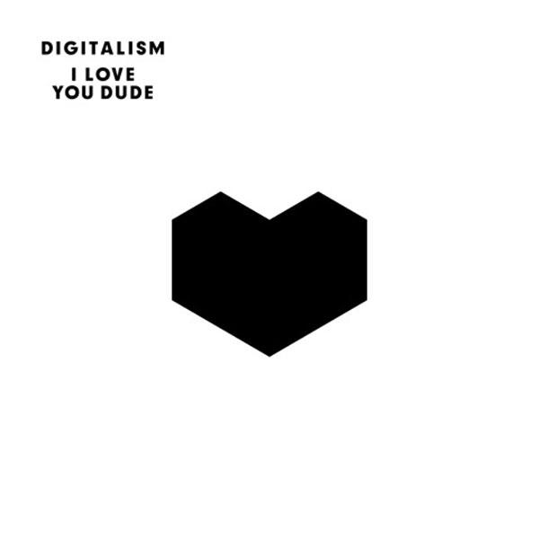 Digitalism – I Love You Dude