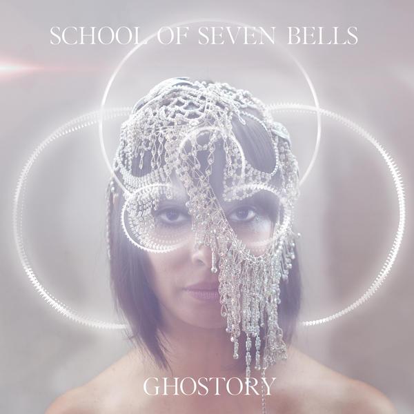 School Of Seven Bells – Ghostory
