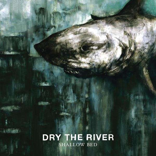 Dry the River – Shallow Bed