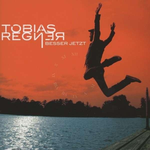 Tobias Regner – Besser Jetzt