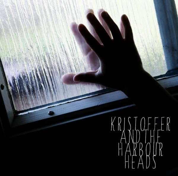 Kristoffer And The Harbour Heads – Hands