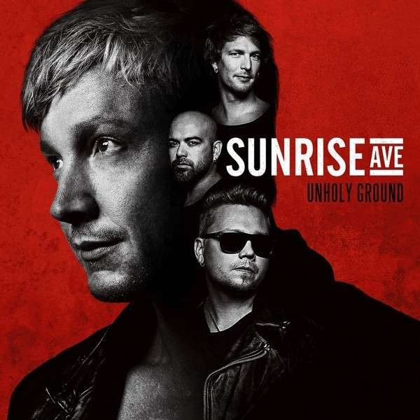 Sunrise Avenue – Unholy Ground
