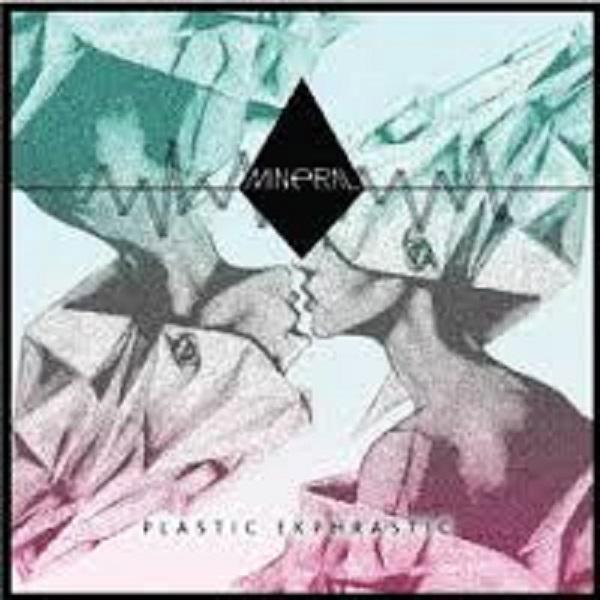 Mineral – Plastic Ekphrastic