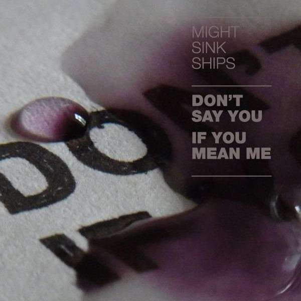 Might Sink Ships – Don't Say You If You Mean Me