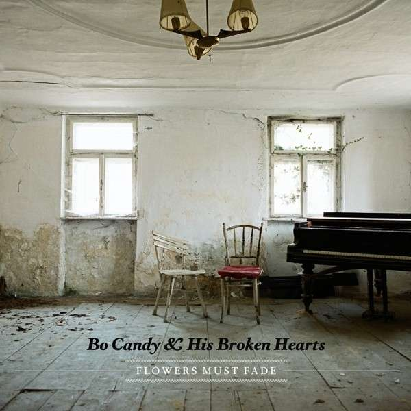 Bo Candy & His Broken Hearts – Flowers Must Fade
