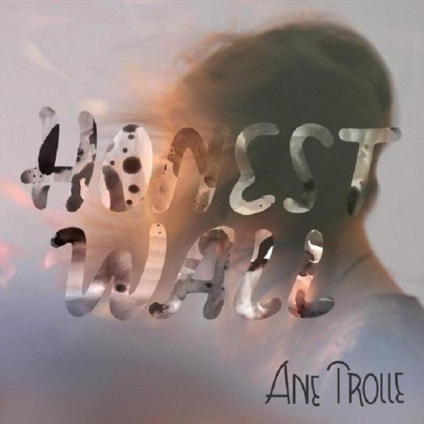 Ane Trolle – Honest Wall