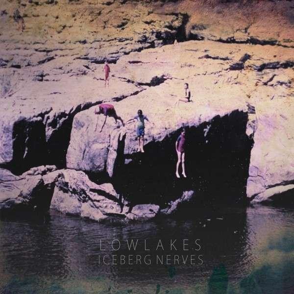 Lowlakes – Iceberg Nerves