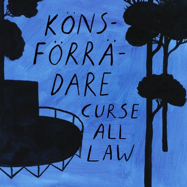 Könsförrädare – Curse All Law