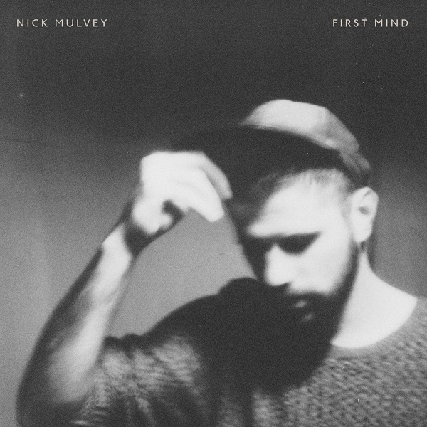 Nick Mulvey – First Mind