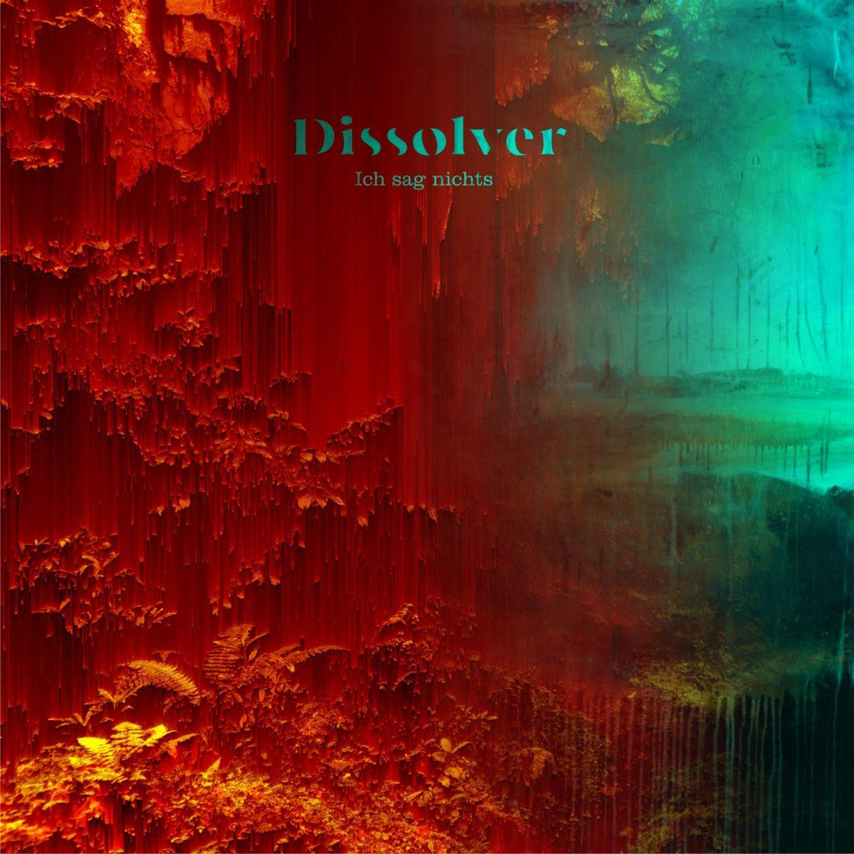 Dissolver – Ich sag nichts