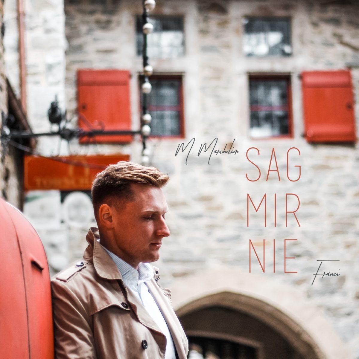 M. Marchelier – Sag mir nie (feat. Franzi)