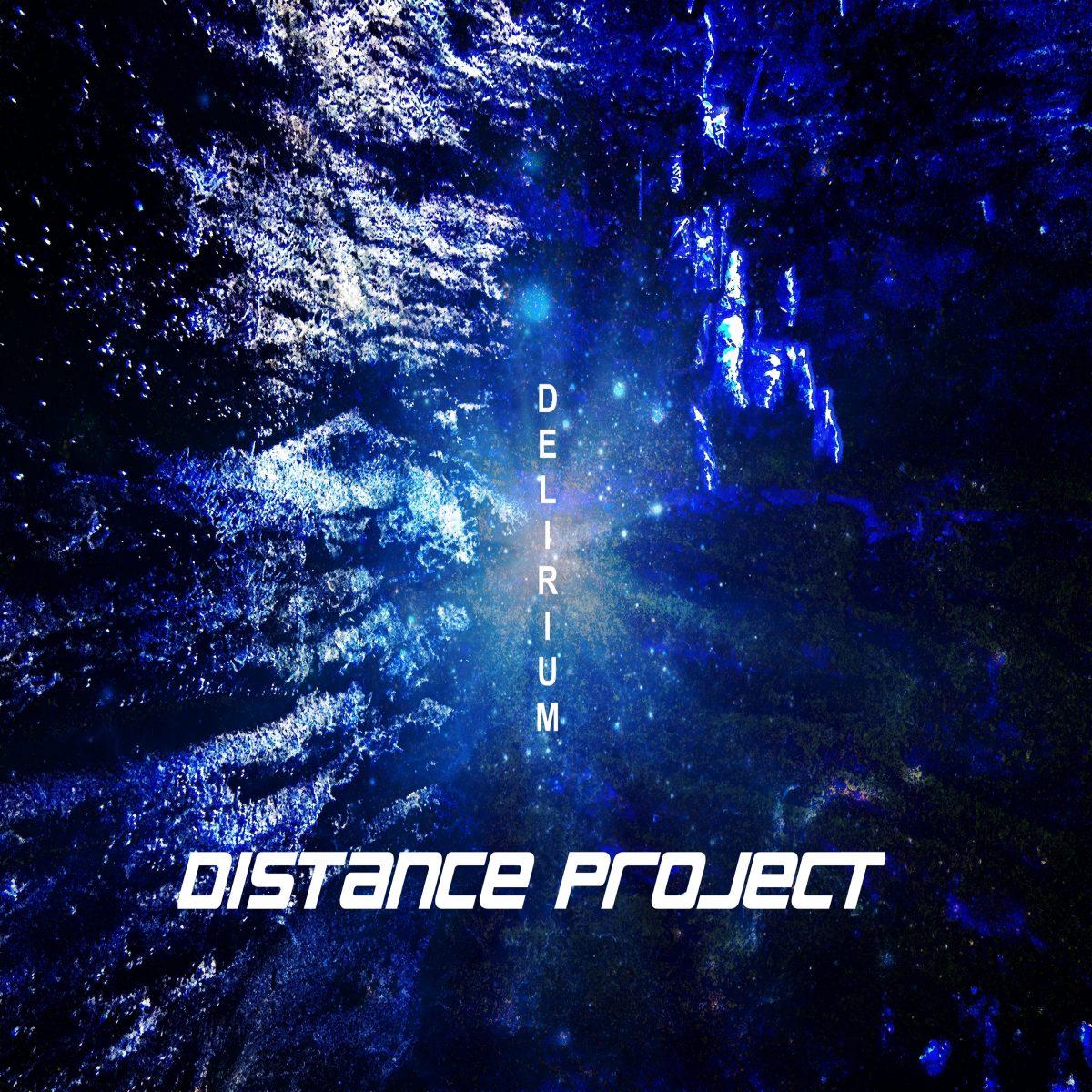 Distance Project – Delirium